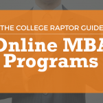 The College Raptor Guide to Online MBA Programs - online mba degree programs
