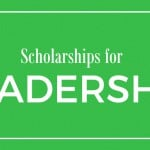 """Green background with overlay text that says """"Scholarhips for leadership."""""""