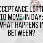 "White envelopes, stamps, and a pen, with text overlayed that says ""acceptance letter to move-in day: what happens in between?"""