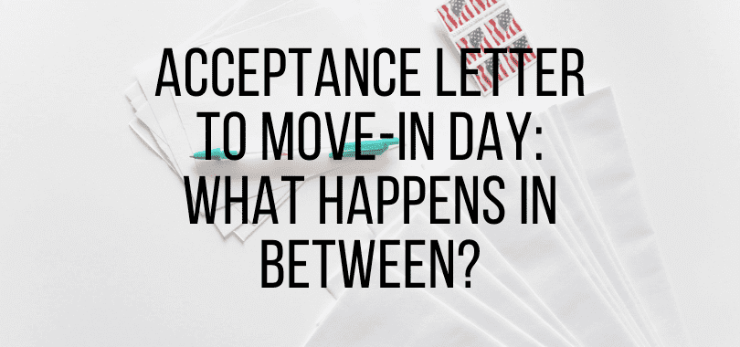 """White envelopes, stamps, and a pen, with text overlayed that says """"acceptance letter to move-in day: what happens in between?"""""""
