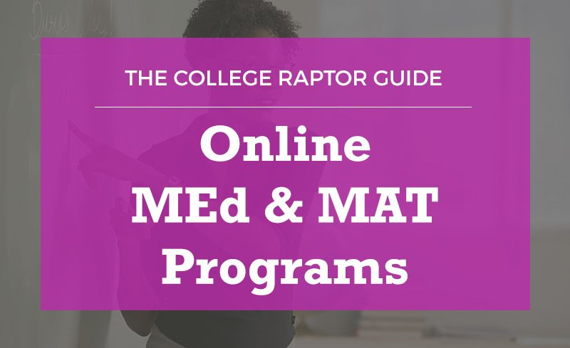 Here's our guide to online MEd and online MAT programs.