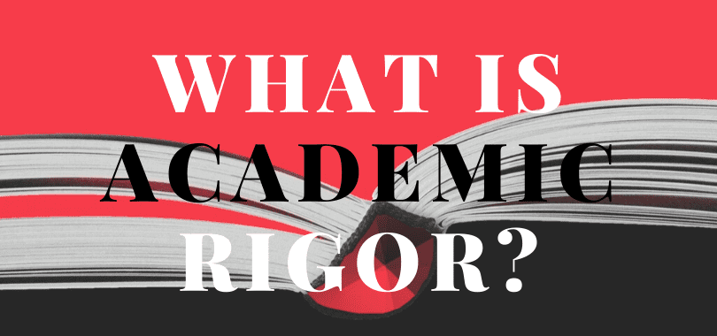 "A black and white open textbook with a red background, with text overlayed that says ""what is academic rigor?"""