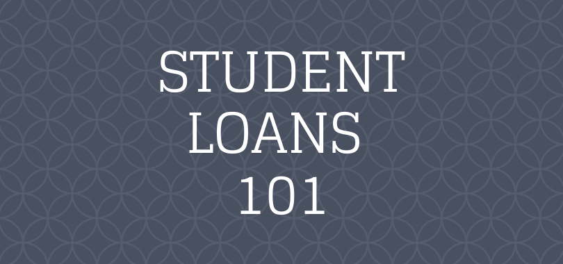 "A dark blue background with white text overlayed that says ""student loans 101."""