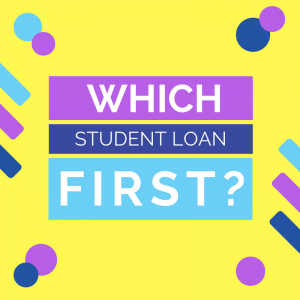 Which Student Loans to Pay Off First