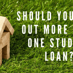 "A small house made out of wooden blocks on grass, with text overlayed that says ""should you take out more than one student loan?"""