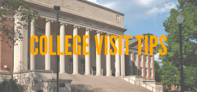 "A campus building with text overlayed that says ""college visit tips."""