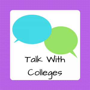 Ask questions! Talk to colleges you're interested in.