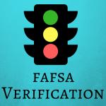 Don't panic if you get a FAFSA verification.