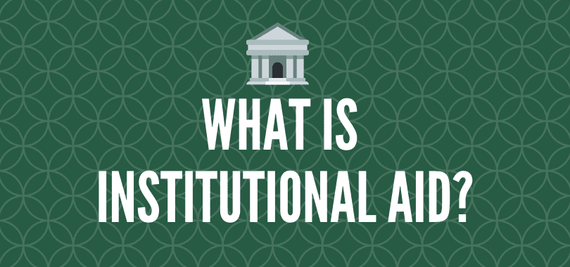 """A green background with text overlayed that says """"what is institutional aid?"""" with a bank icon on top."""