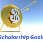 "Overlay text ""Scholarship Goals"" with a giant dollar sign in an arrow target board in the background."