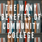 "Bookshelves filled with colorful books with text overlayed that says ""the many benefits of community college."""
