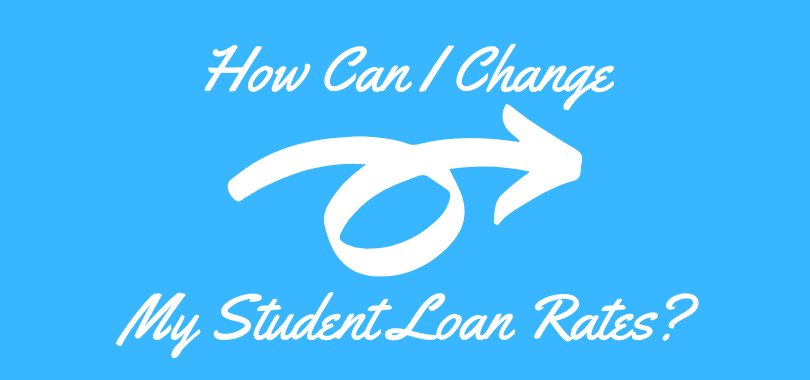 "A white arrow pointing right with text that says ""how can I change my student loan rates?"""