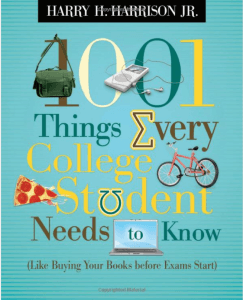 books for college students 1001 Things Every College Student Needs to Know