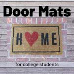 Welcome mat with text: door mats for college students