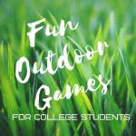 """Fun outdoor game for college students"" with a grass background."