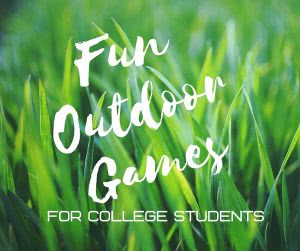 Grass with text: fun outdoor games for college students