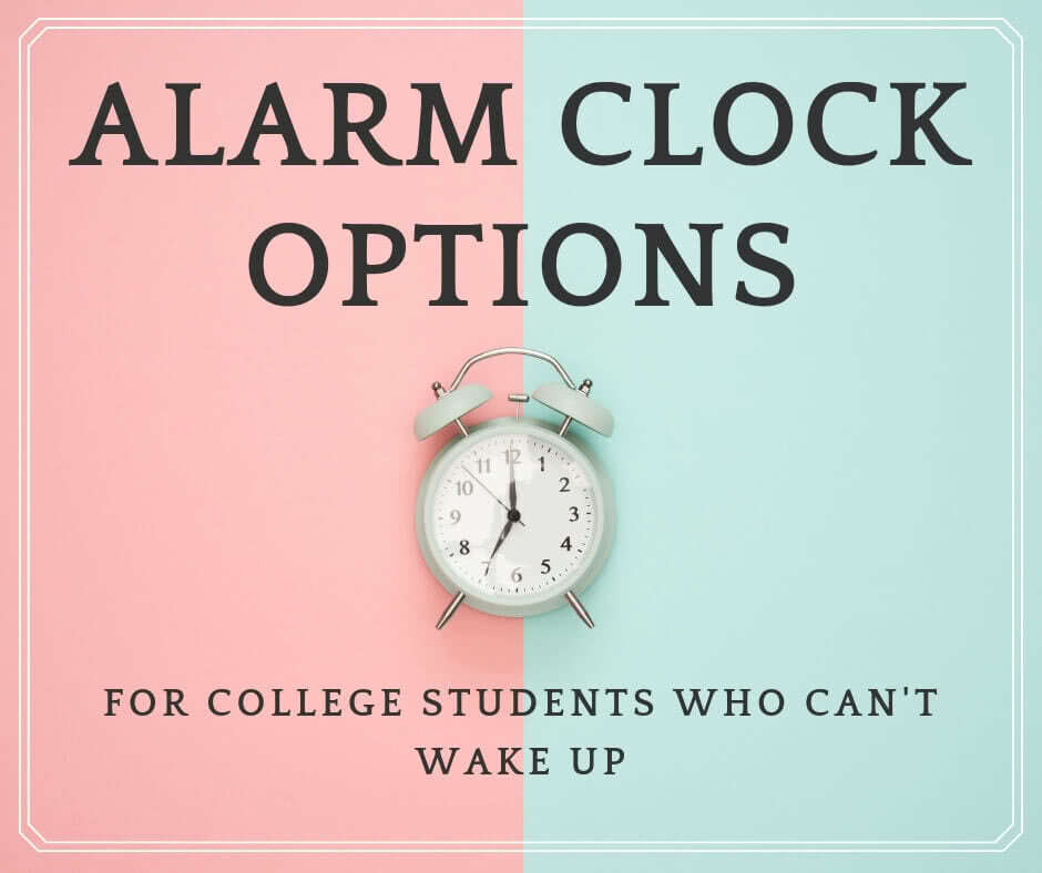 5 Best Alarm Clock Options For Every College Students To Have