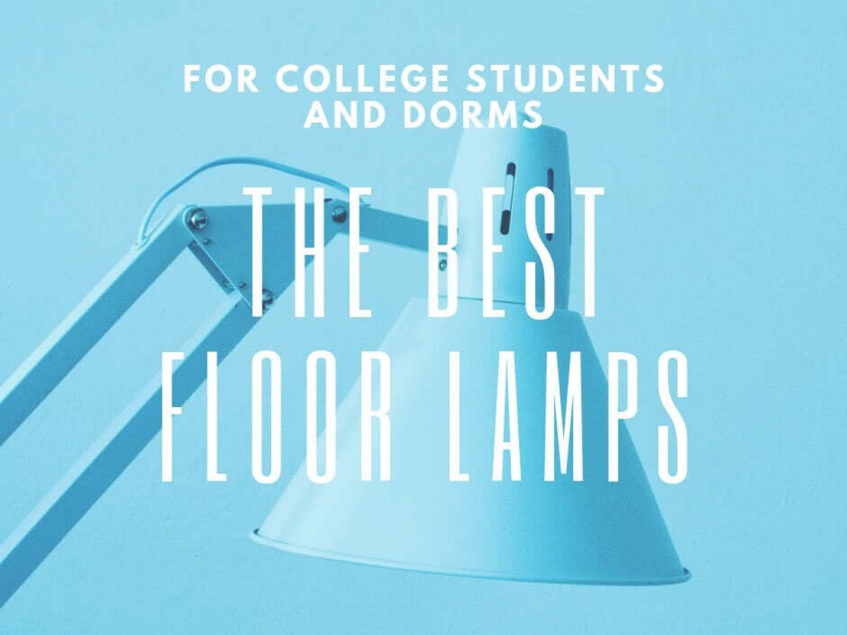Floor Lamps For College Dorms Which