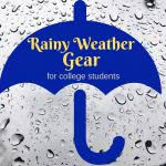 Umbrella with raindrops and text: rainy weather gear for college students