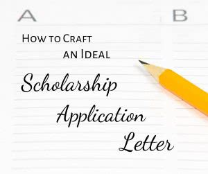 Pencil with text: scholarship application letter