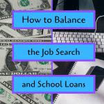Money and keyboard with text: how to balance the job search and school loans