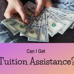 student holding cash with text: can I get tuition assistance