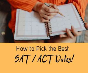 Woman holding calendar with text: How to Pick the Best SAT / ACT dates