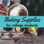 Baking pans, tools, bowls, ingredients with text: Baking supplies for college students