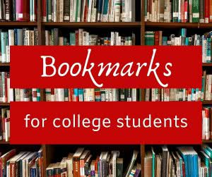 Books with text: bookmarks for college students