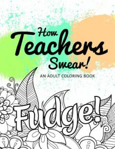 How Teachers Swear coloring book gifts for future teachers
