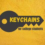 Key graphic with text: Keychains for college students