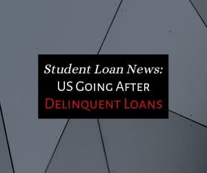 Geometric grey background with text: student loan news US going after delinquent loans