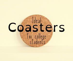 Cork pad with text: ideal coasters for college students