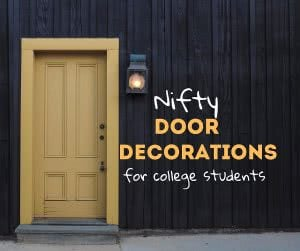 Yellow door with text: Nifty door decorations for college students