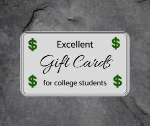 """""""Excellent gift cards for college students"""" text against grey background."""