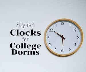 Clock with text: stylish clocks for college dorms