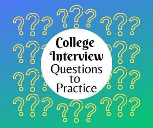 Question mark background with text: college interview questions to practice