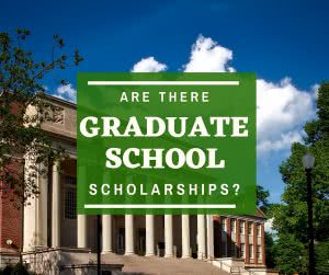 University library with text: are there graduate school scholarships?