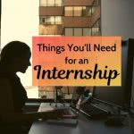 Woman at desk with text: things you'll need for an internship