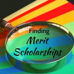 Magnifying glass with text: finding merit scholarships