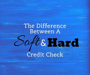 Blue paint background with text: the difference between a soft and hard credit check